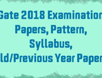 Gate 2018 Examination Papers, Examination Pattern, Gate Syllabus, Old/Previous/Past Papers