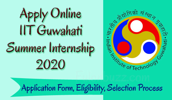 IIT Guwahati Summer Internship 2020 Notification, Application Form