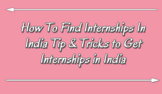 How to find an Internship in India in 2020